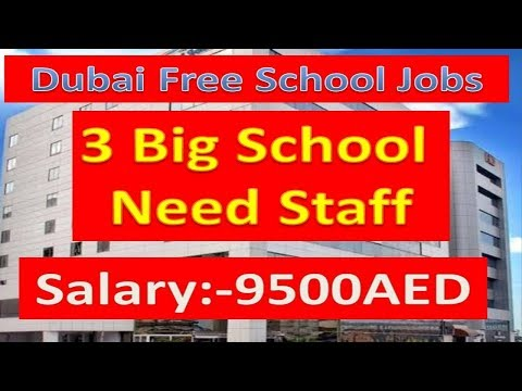 Free Jobs In Dubai 3 Big Schools Recruitment Salary :- 5000-9500AED With Free Visa | Hindi Urdu|