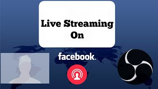 How To Go live Facebook on your profile [Open Broadcaster Software]