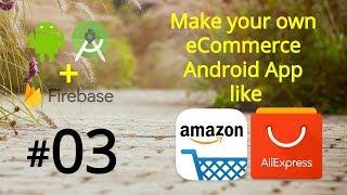 Make an Android App like Amazon & Ali Express - Android Studio eCommerce App - Main Activity