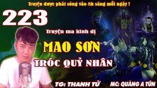 Truyện ma pháp sư đạo sĩ - Mao Sơn tróc quỷ nhân [ Tập 223 ] Trừ yêu diệt ma - Quàng A Tũn
