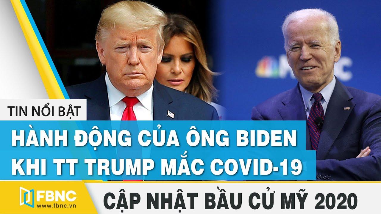 Bầu cử Mỹ 2020 | Hành động của ông Biden khi ông Trump mắc Covid-19 | FBNC