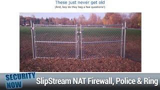 NAT Firewall Bypass - SlipStream NAT Firewall Bypass, MS Police Use Ring Doorbell Cams