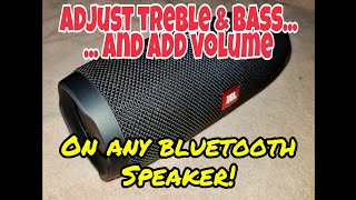 Adjust *BASS* and *TREBLE*JBL speaker