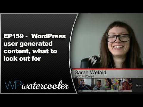 EP159 - ​ WordPress user generated content, what to look out for - Oct 26 2015