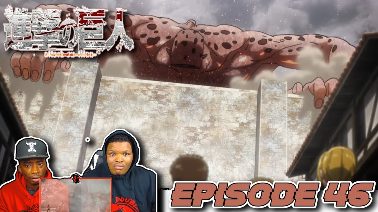 THE BIGGEST TITAN IS HERE!! Attack On Titan - Episode 46   Reaction - YouTube