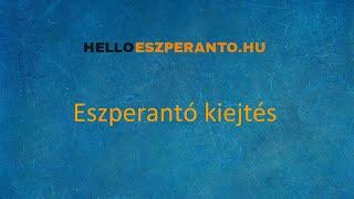 Eszperantó 7 Napos Kihívás – KIEJTÉS
