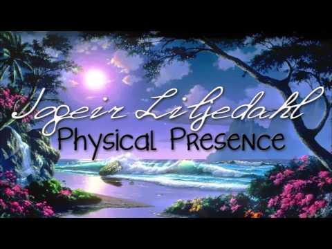 Jogeir Liljedahl // Physical presence