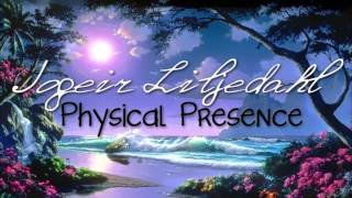 Jogeir Liljedahl // Physical presence