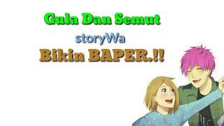 Gula Dan Semut -StoryWA bikin baper