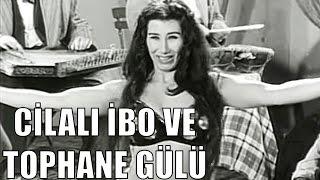 Cilalı İbo ve Tophane Gülü - Eski Türk Filmi Tek Parça (Restorasyonlu)