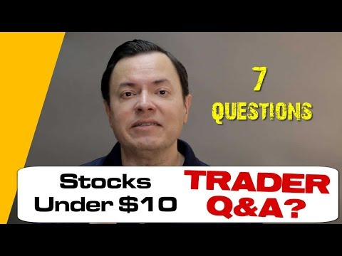 Trader Q&A: Stocks Under $10 Ep#028