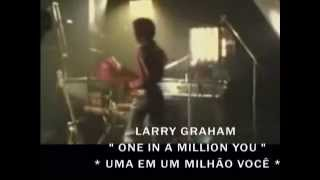 Larry Graham One In A Million You (TRADUÇÃO)