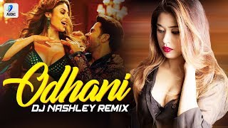 Odhani Remix DJ Nashley Mp3 Song Download