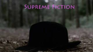 Supreme Fiction - (Never Gonna) Be My Girl