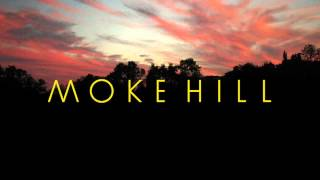 Watch Moke Hill Honest Man video