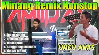 REMIX MINANG NONSTOP LIVE  ORGEN TUNGGAL UNCU ANAS PART  1 | By FADLI VADDERO