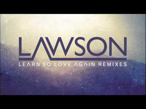 LAWSON - LEARN TO LOVE AGAIN (CUTMORE RADIO MIX)