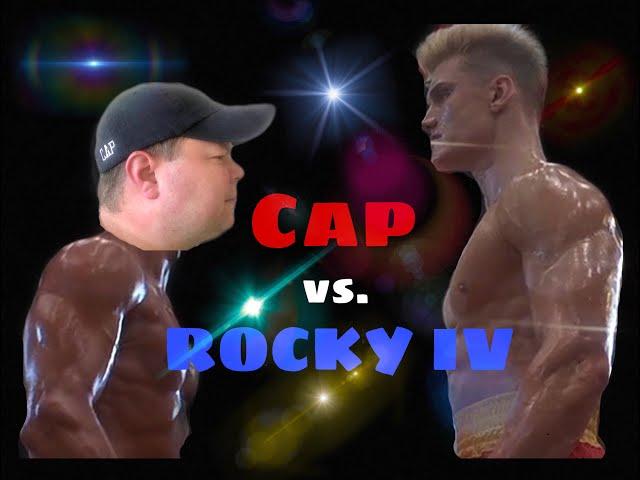 Cap vs.  ROCKY IV