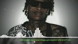 Wiz khalifa & snoop Dogg-young and wild and free (AVEE VERSION)