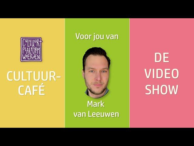 afl. 1 - Mark van Leeuwen - CULTUURCAFÉ - DE VIDEO SHOW