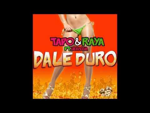 Tapo & Raya feat. 2 Eivissa - Dale Duro (Radio Version)