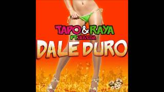 Tapo & Raya feat. 2 Eivissa - Dale Duro (Radio Version)