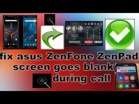📴 📳 How To Fix Asus ZenFone/ZenPad Screen Turn Black Or Blank During Incoming,outgoing Calls