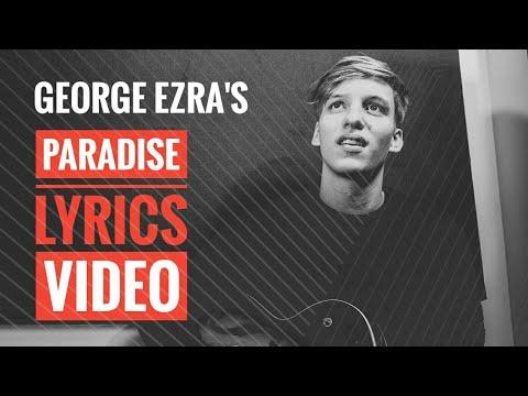 George Ezra - Paradise (Official Lyrics Video)