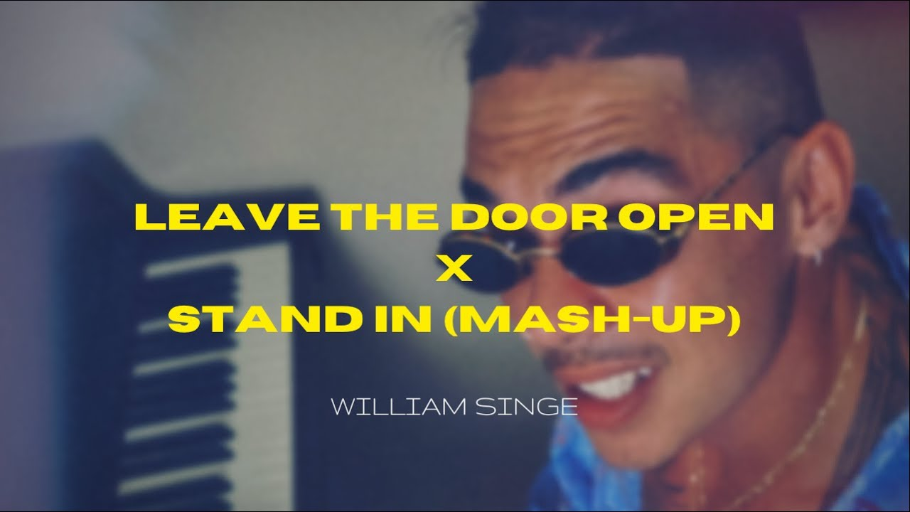 Leave the Door Open X Stand In [Bruno Mars X Anderson Paak X William Singe Mash-Up]