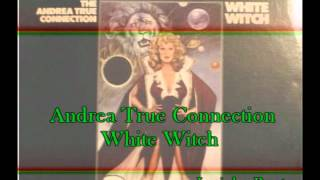 Andrea True Connection - White Witch 1977