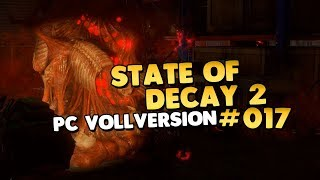Let's Play State of Decay 2 Kampagne PC 👑 #017 [Gameplay][Deutsch][German]