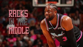 Dwyane Wade One last dance Mix-''Racks in the Middle''