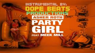Party Girl (INSTRUMENTAL) - Asher Roth ft. Meek Mill  By Dope Beats