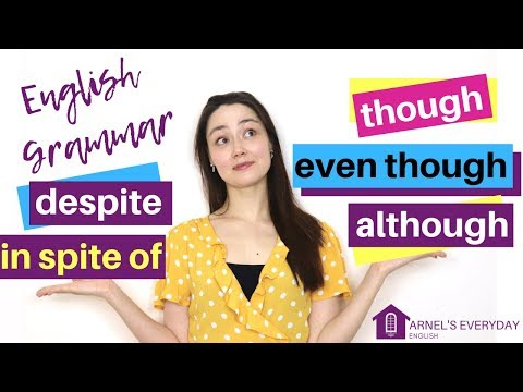 IN SPITE OF   DESPITE   ALTHOUGH   EVEN THOUGH   THOUGH - improve your grammar