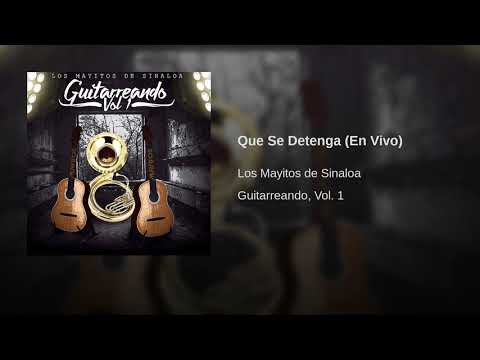 Los Mayitos de Sinaloa - Que Se Detenga (En Vivo)
