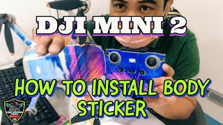 DJI MINI 2 ( H๐w to install Body Sticker)