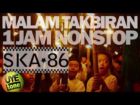 SKA 86 - MALAM TAKBIRAN 1 JAM NONSTOP