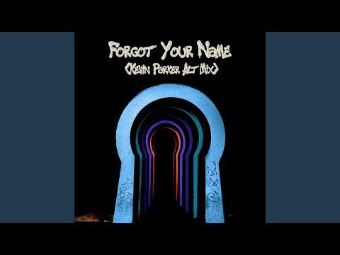 Forgot Your Name (Kevin Parker Alt Mix)