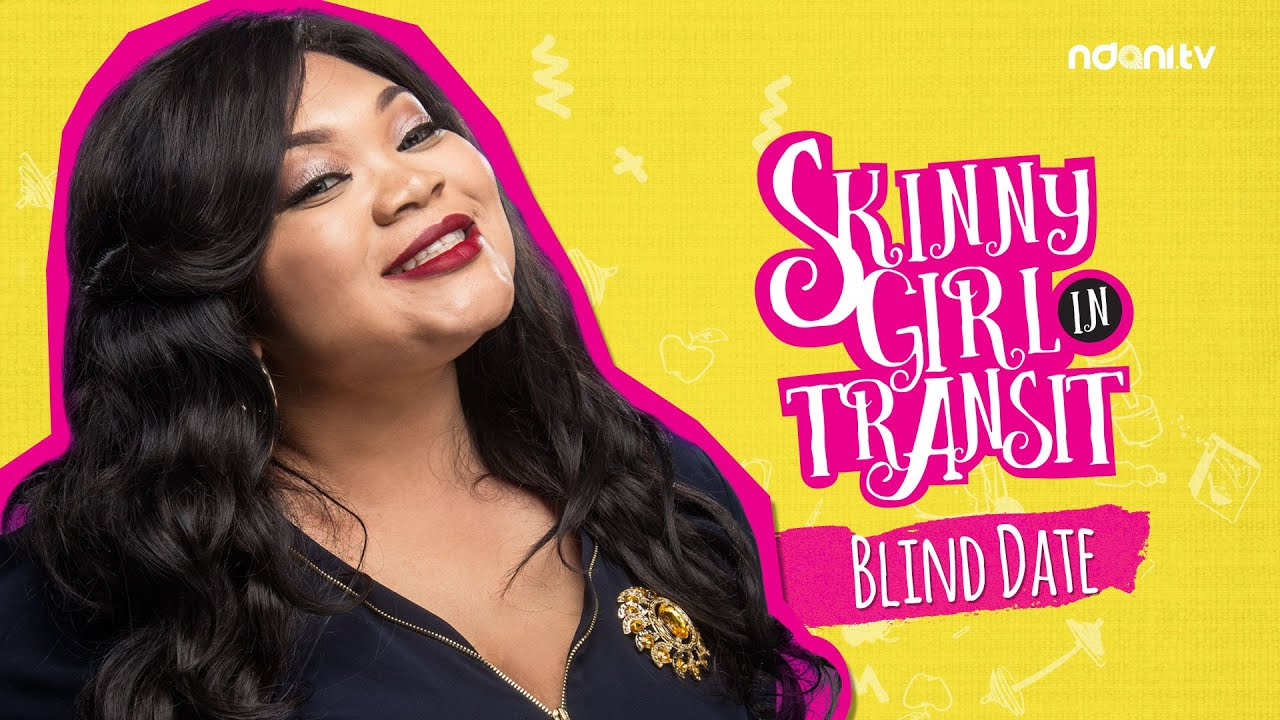 SKINNY GIRL IN TRANSIT S1E3 - BLIND DATE
