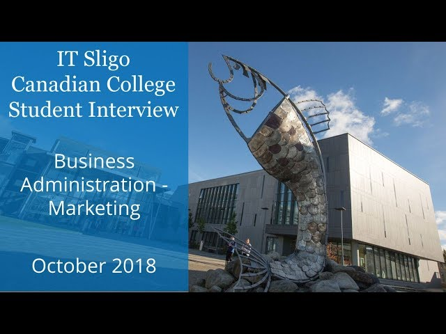 IT Sligo in Ireland - Canadian College Student Interview - Business Administration - Marketing