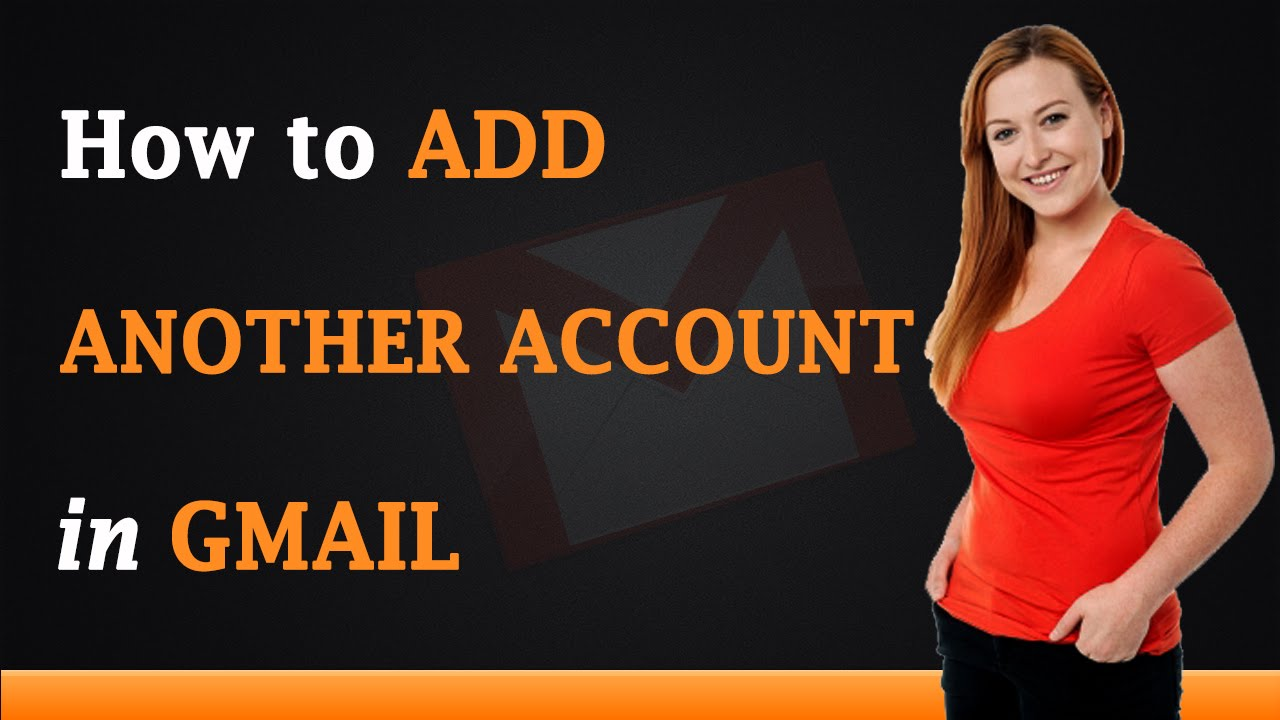 How to Add Another Account in Gmail