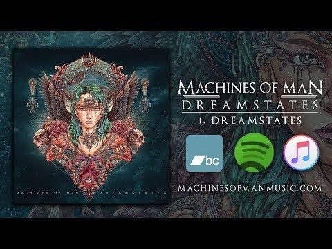 Machines of Man - Dreamstates (Full Album Stream)