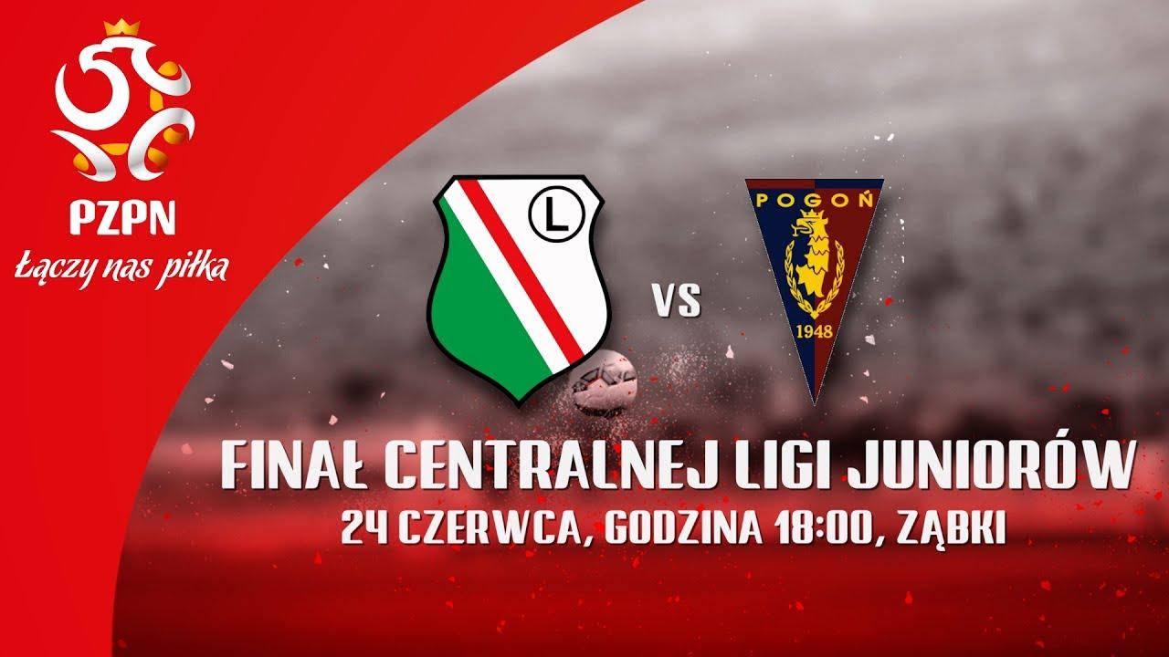 Finał CLJ: Legia Warszawa – Pogoń Szczecin