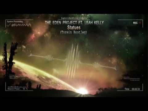 The Eden Project - Statues ft. Leah Kelly (Torein Bootleg) [HQ Free]