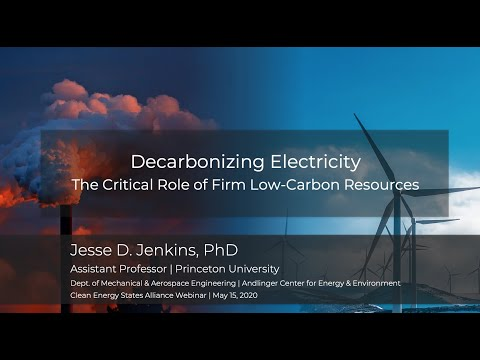 Decarbonizing Electricity: The Critical Role of Firm Low-Carbon Resources   Jesse Jenkins