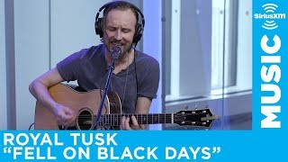 "Royal Tusk - ""Fell On Black Days"" (Soundgarden Cover) [Live @ SiriusXM]"