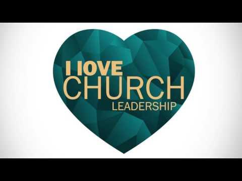 I Love Church (Part 4) Leadership