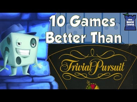 10 Games Better Than Trivial Pursuit -...