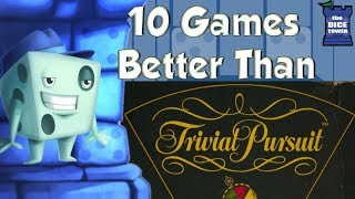 10 Games Better Than Trivial Pursuit - with Tom Vasel