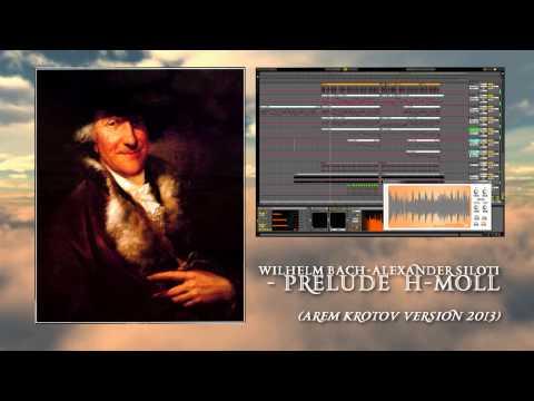 Wilhelm Bach-Alexander Siloti -- Prelude  h-moll (Arem Krotov version 2013)